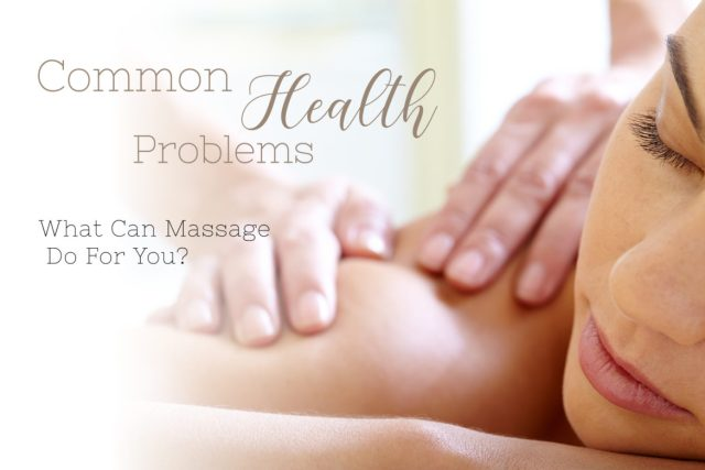 common-health-problems-what-can-massage-do-for-you